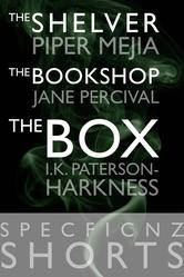 SpecFicNZ+Shorts-+-The+Shelver-+by+Piper+Mejia,+-The+Bookshop-+by+Jane+Percival,+and+-The+Box-+by+I.K.+Paterson-Harkness